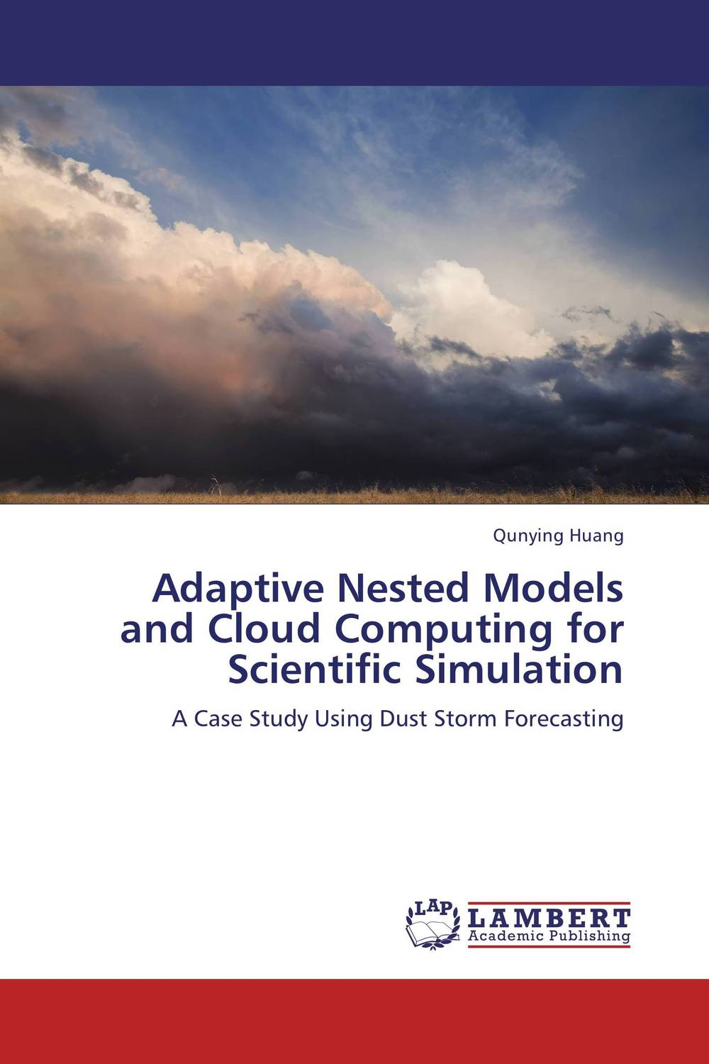 Adaptive Nested Models and Cloud Computing for Scientific Simulation cloud computing