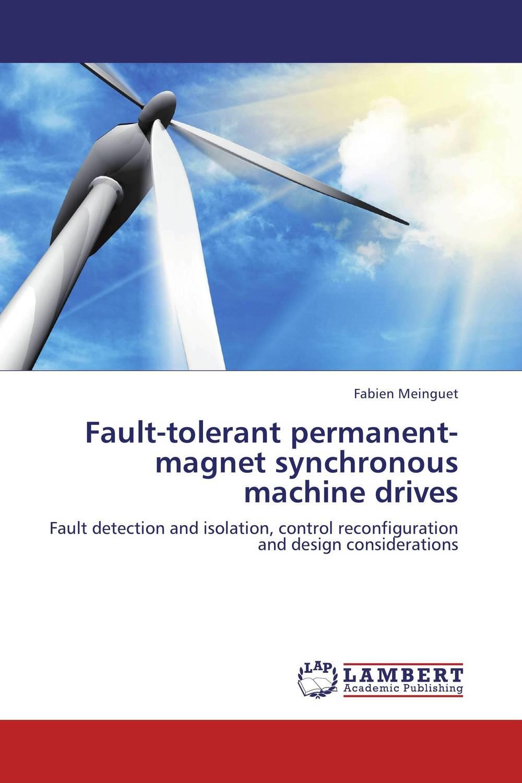 Fault-tolerant permanent-magnet synchronous machine drives aser avinash ekka and bibhudatta sahoo fault tolerant real time heterogeneous distributed system