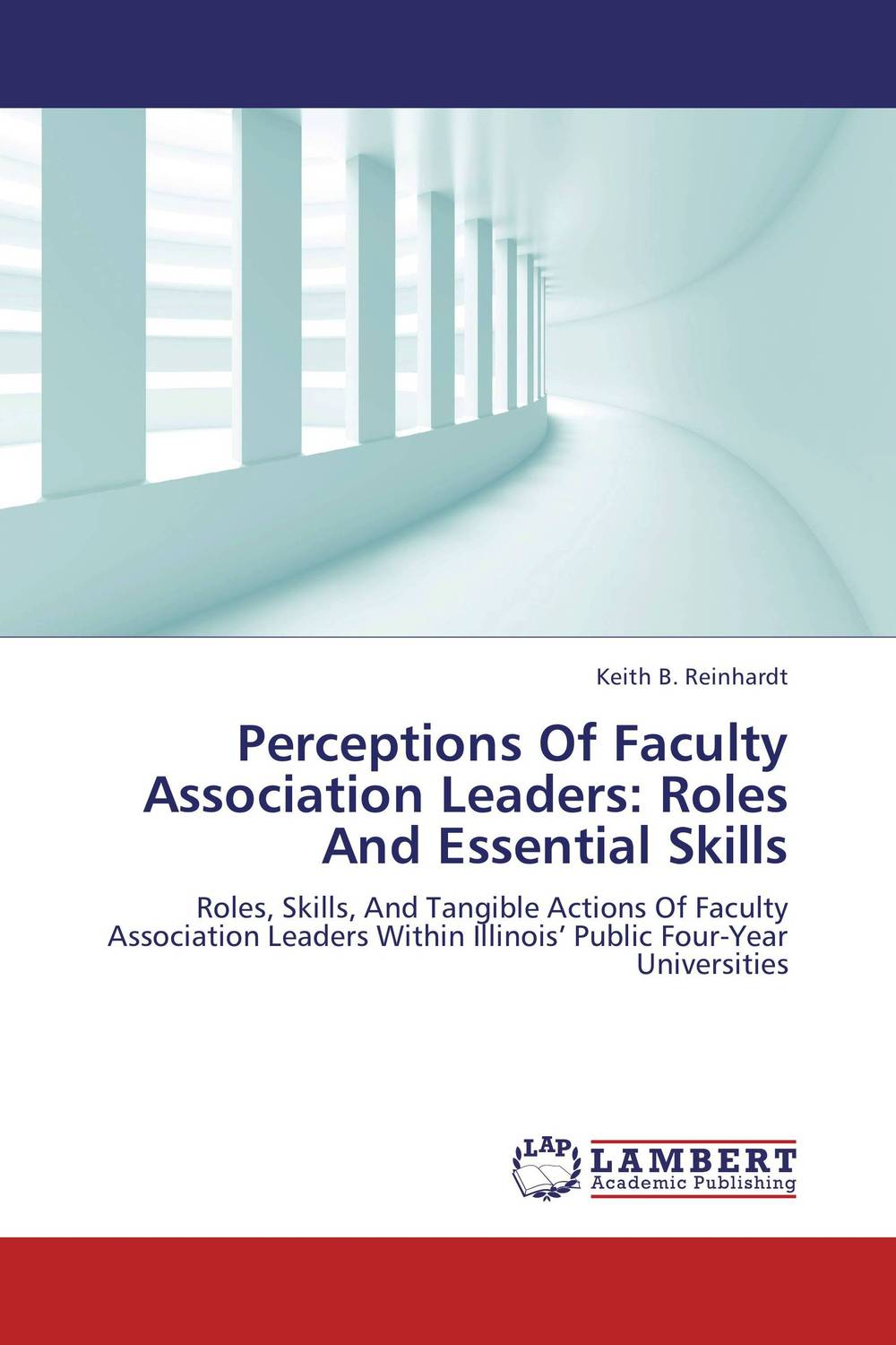 Perceptions Of Faculty Association Leaders: Roles And Essential Skills paula boehme the perceptions of work life balance benefits