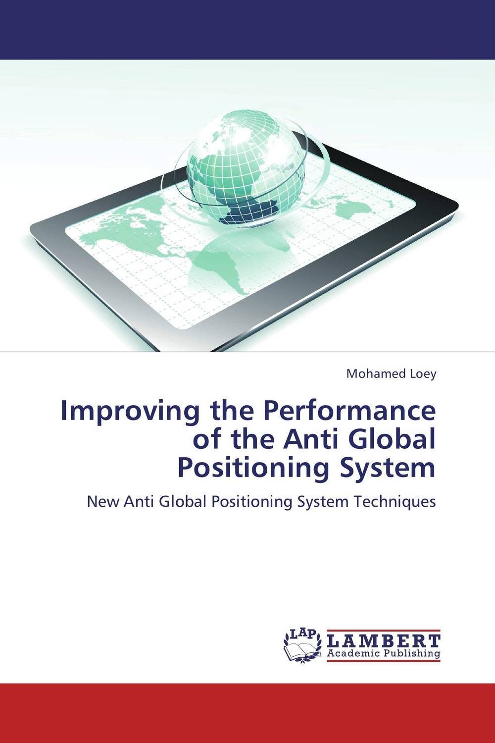 Improving the Performance of the Anti Global Positioning System the application of global ethics to solve local improprieties