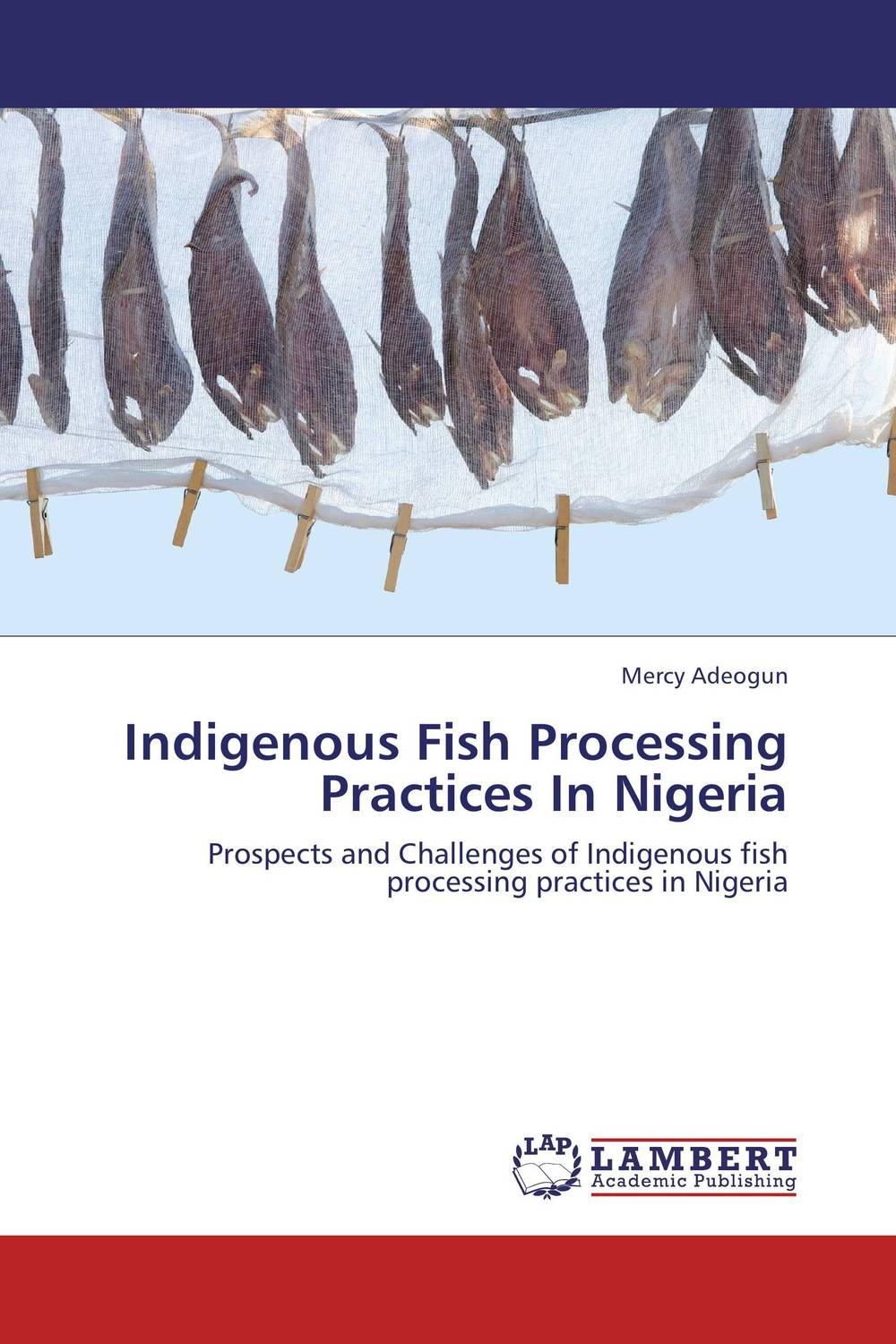 Indigenous Fish Processing Practices In Nigeria