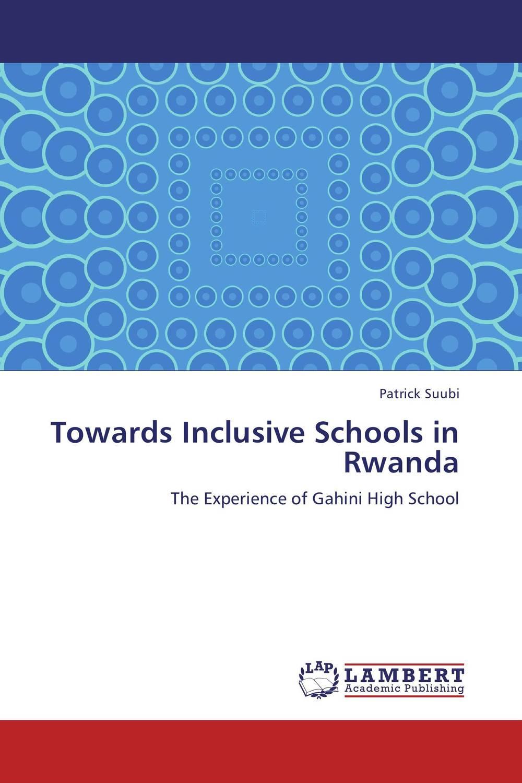 Towards Inclusive Schools in Rwanda peace education at the national university of rwanda