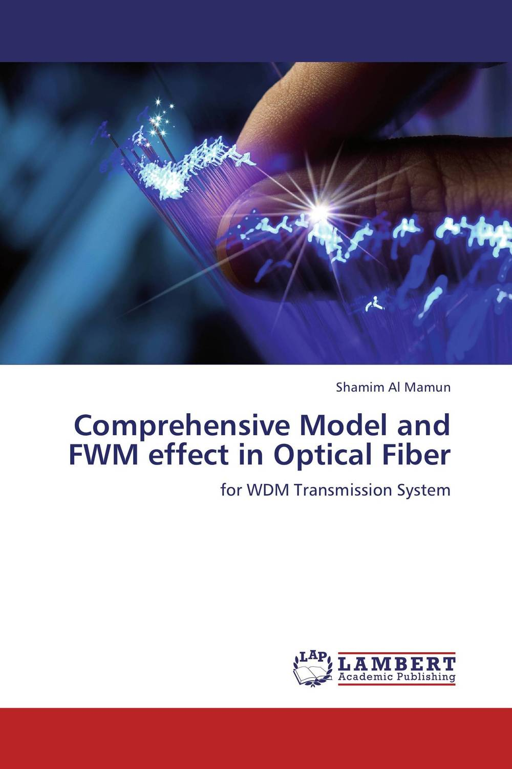 Comprehensive Model and FWM effect in Optical Fiber optical fiber transmission systems based on mode division multiplexing