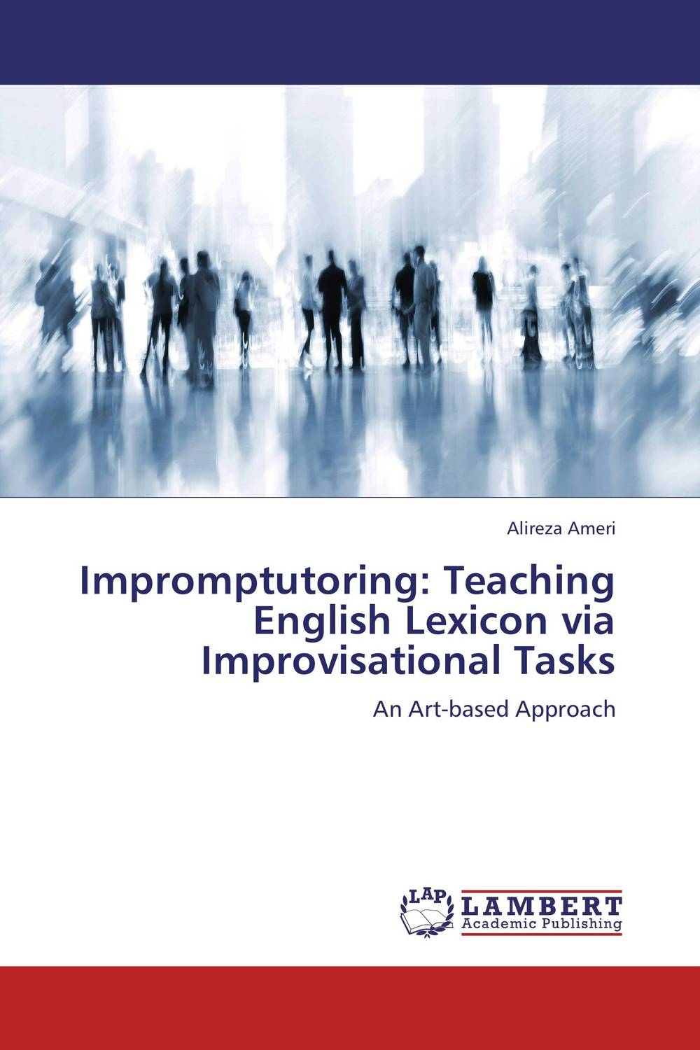 Impromptutoring: Teaching English Lexicon via Improvisational Tasks antonaros s the teacher s basic tools the teacher as manager