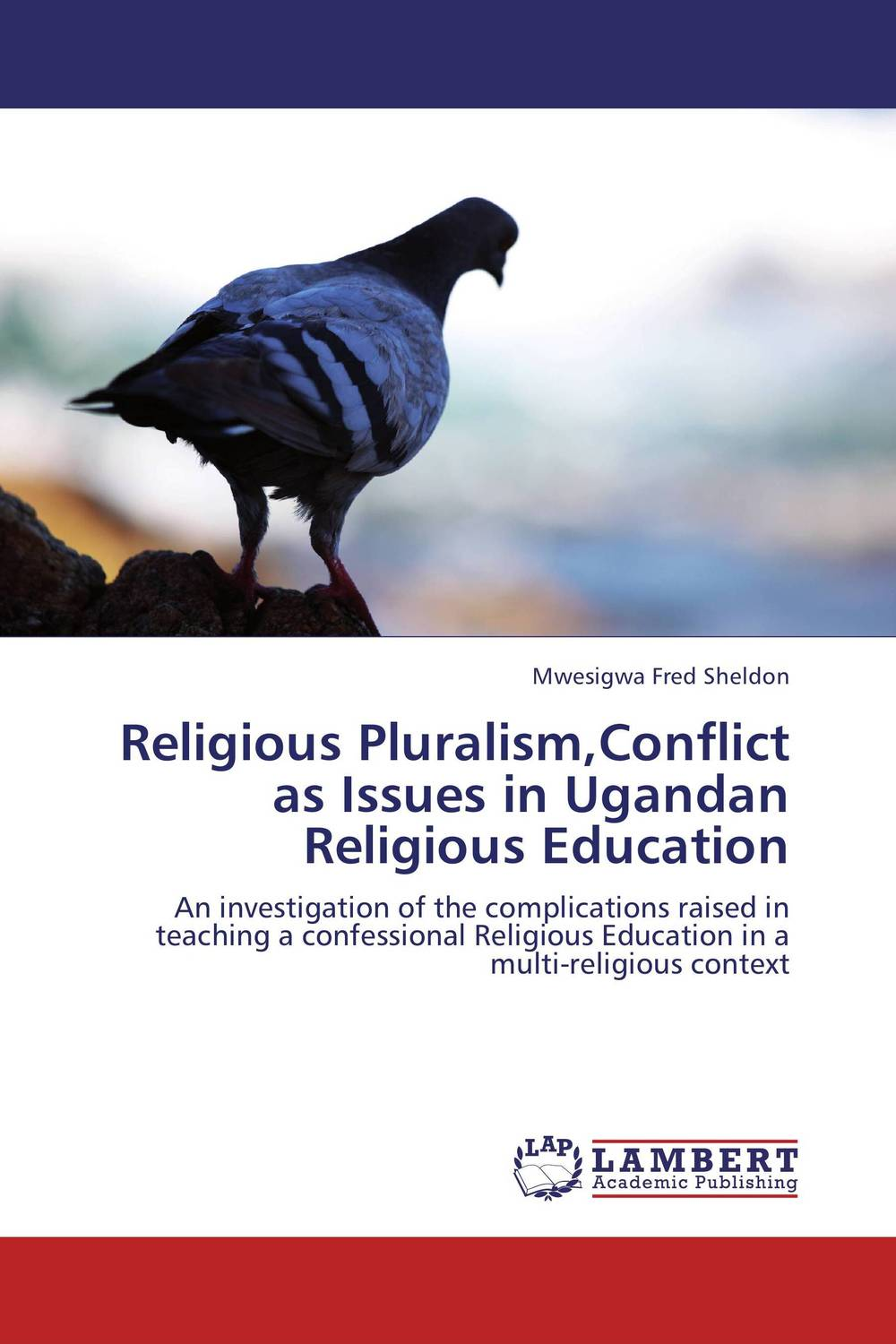 Religious Pluralism,Conflict as Issues in Ugandan Religious Education religious education in comparative perspectives