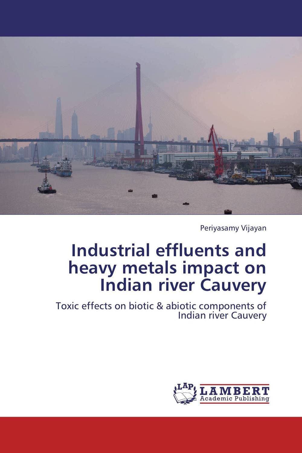 Industrial effluents and  heavy metals impact on Indian river Cauvery work family practices and their impact