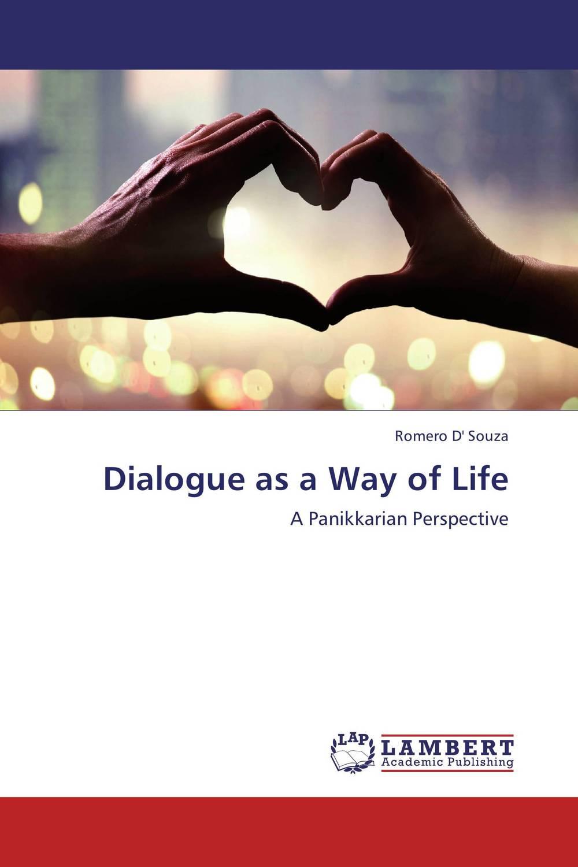 Dialogue as a Way of Life dialogue as a way of life