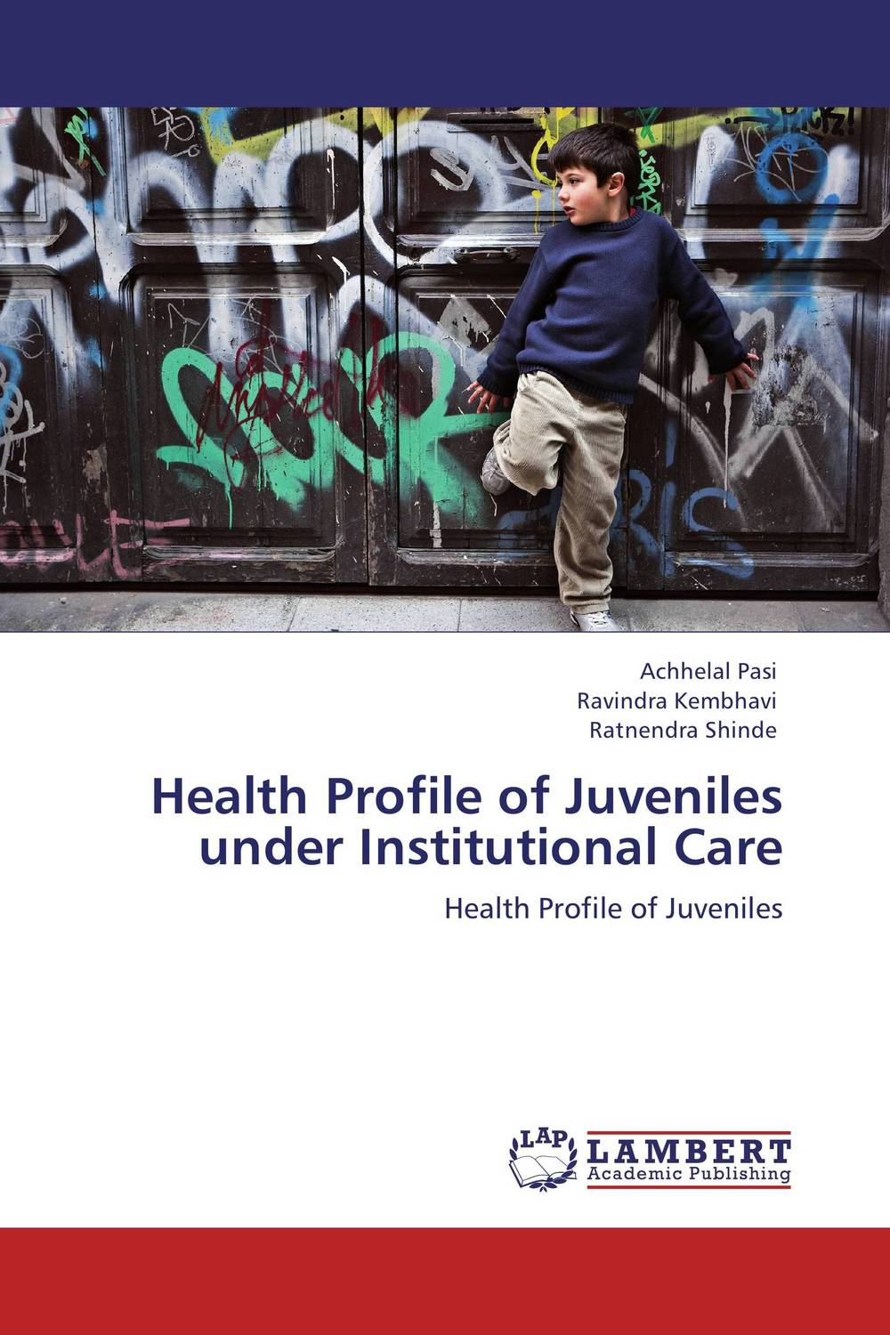 Health Profile of Juveniles under Institutional Care