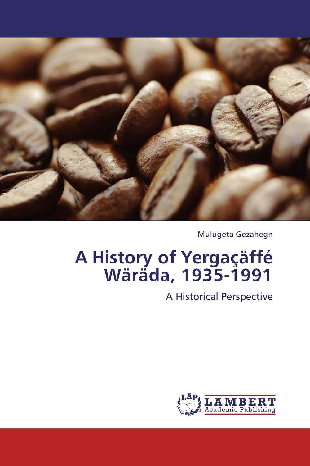 "A History of Yergacaffe Warada, 1935-1991 freedom a documentary history of emancipation 1861a€""1867 2 volume set"
