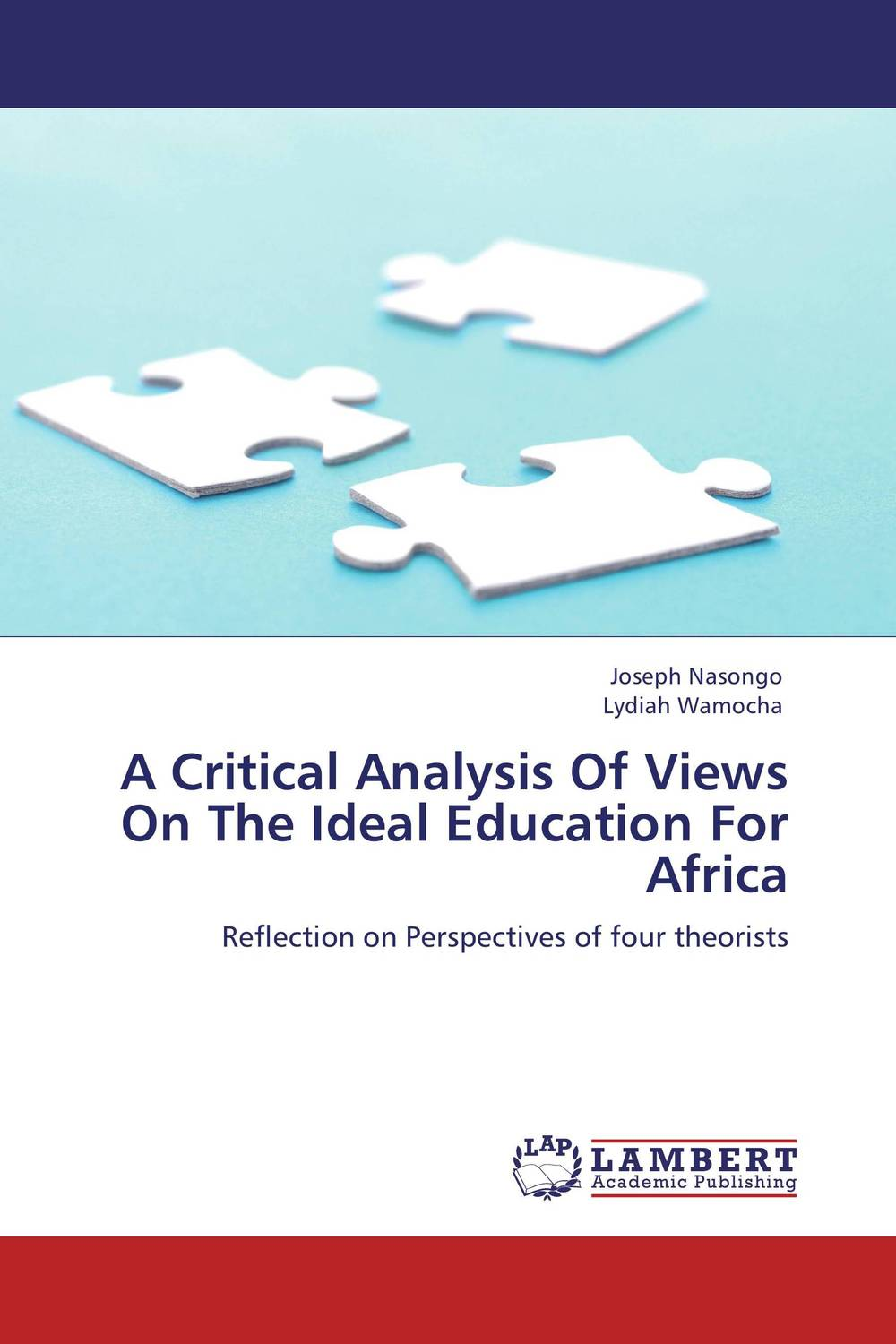 A Critical Analysis Of Views On The Ideal Education For Africa foundations of education an ems approach