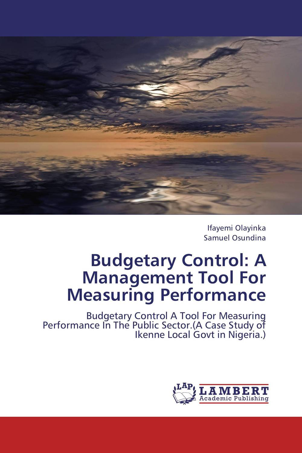 Budgetary Control: A Management Tool For Measuring Performance university management in practice and performance evaluation