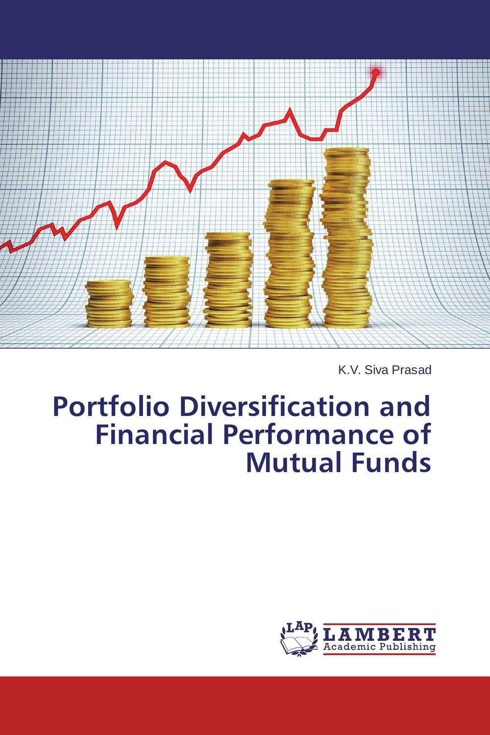 Portfolio Diversification and Financial Performance of Mutual Funds john haslem a mutual funds portfolio structures analysis management and stewardship