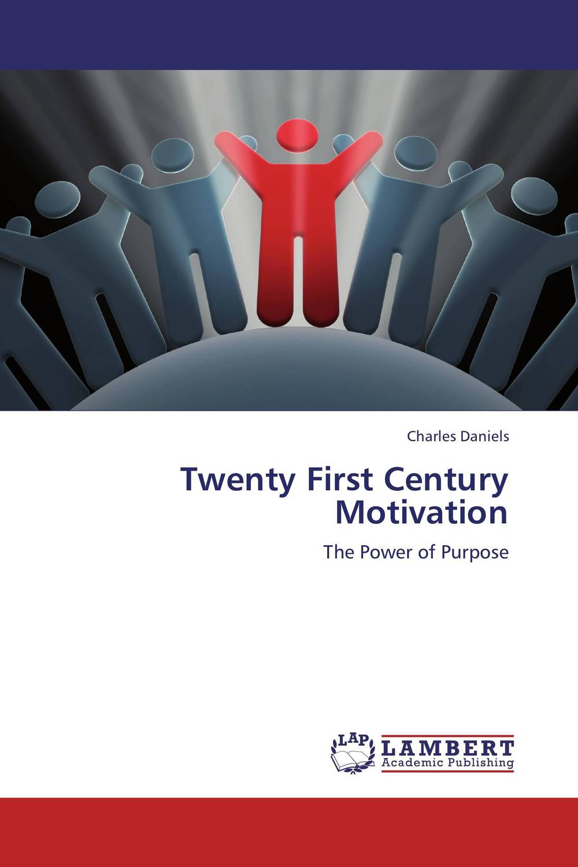 Twenty First Century Motivation mick johnson motivation is at