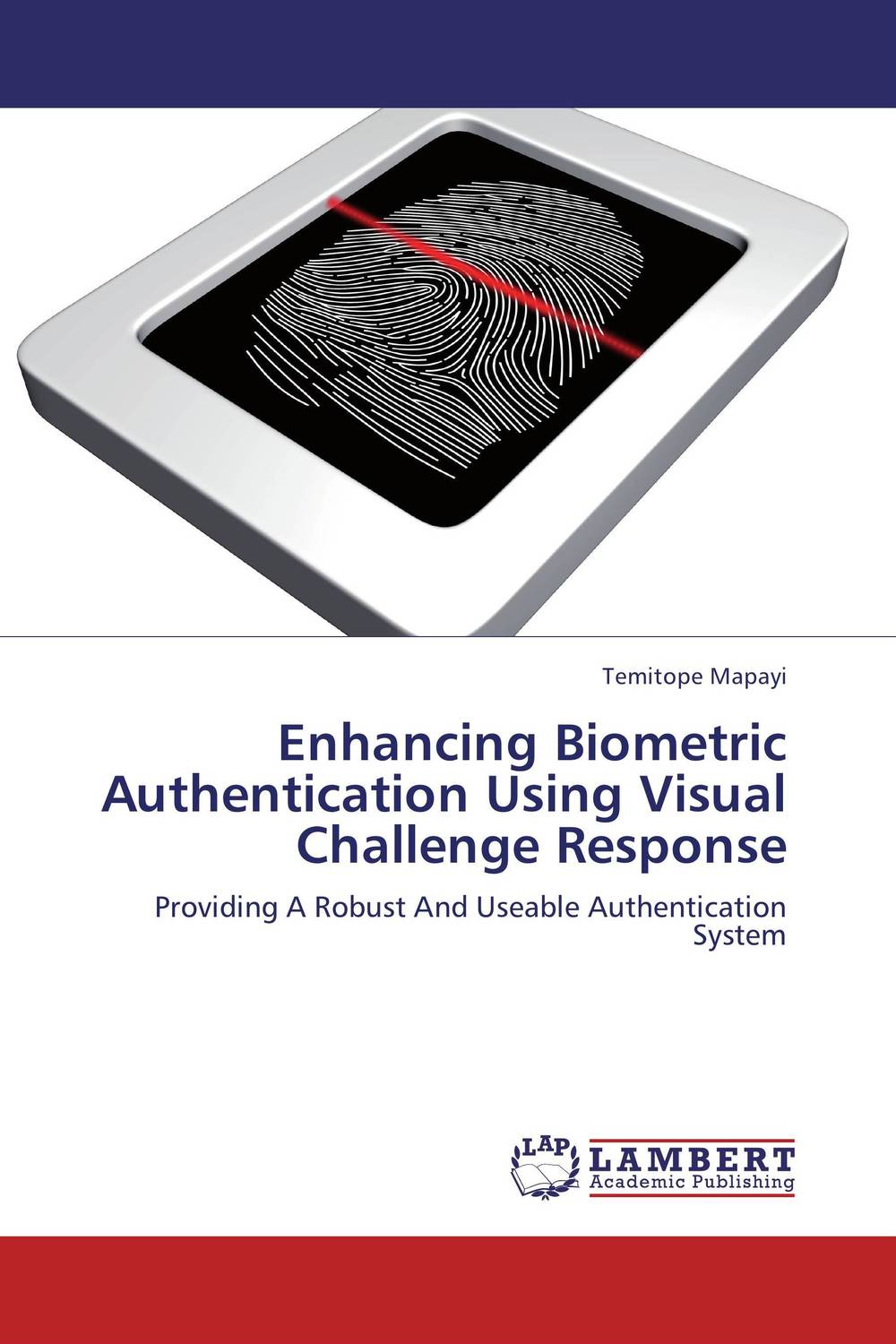 Enhancing Biometric Authentication Using Visual Challenge Response fingerprint authentication based on statistical features