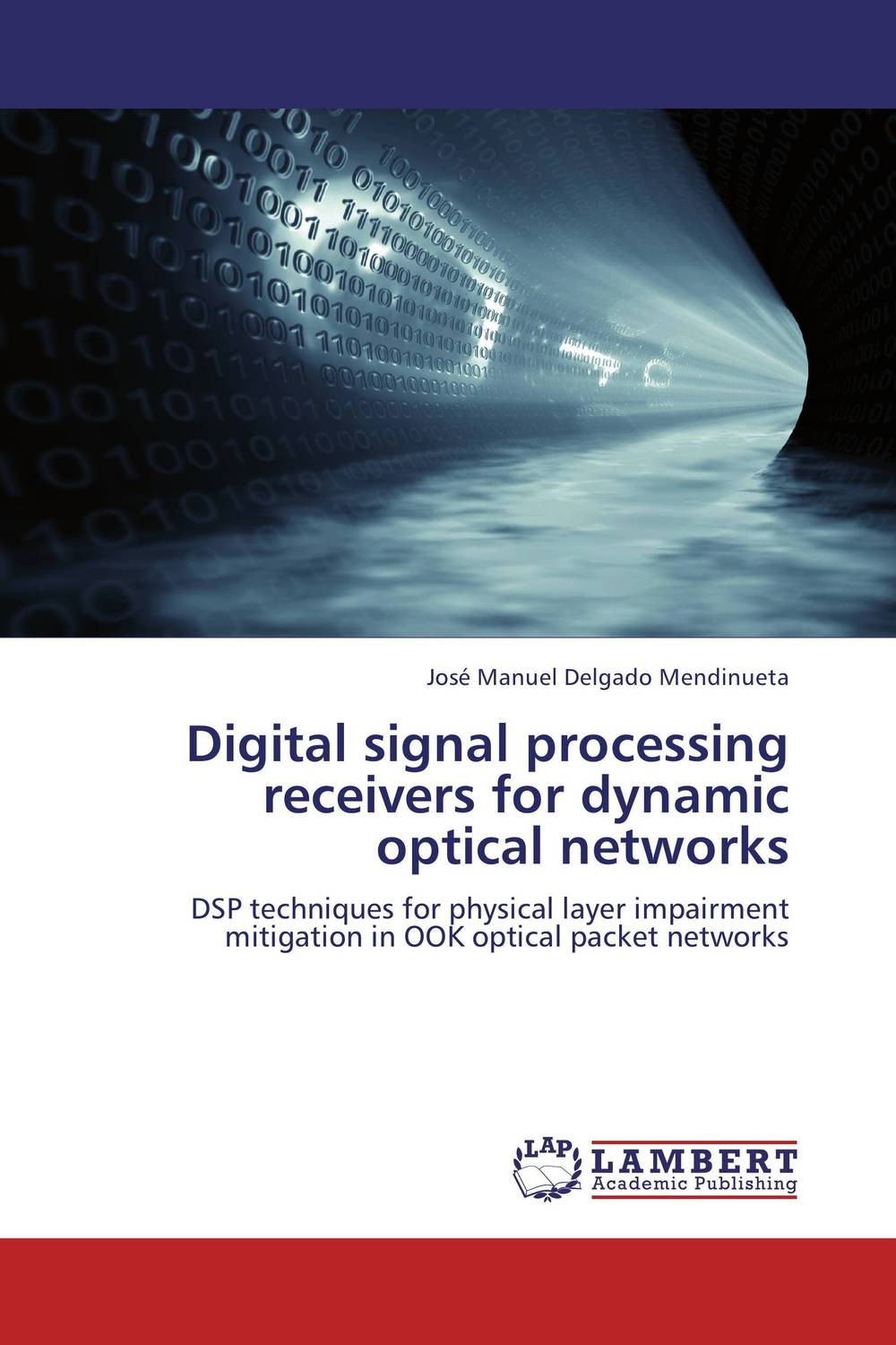 Digital signal processing receivers for dynamic optical networks dynamic biological networks – stomatogast