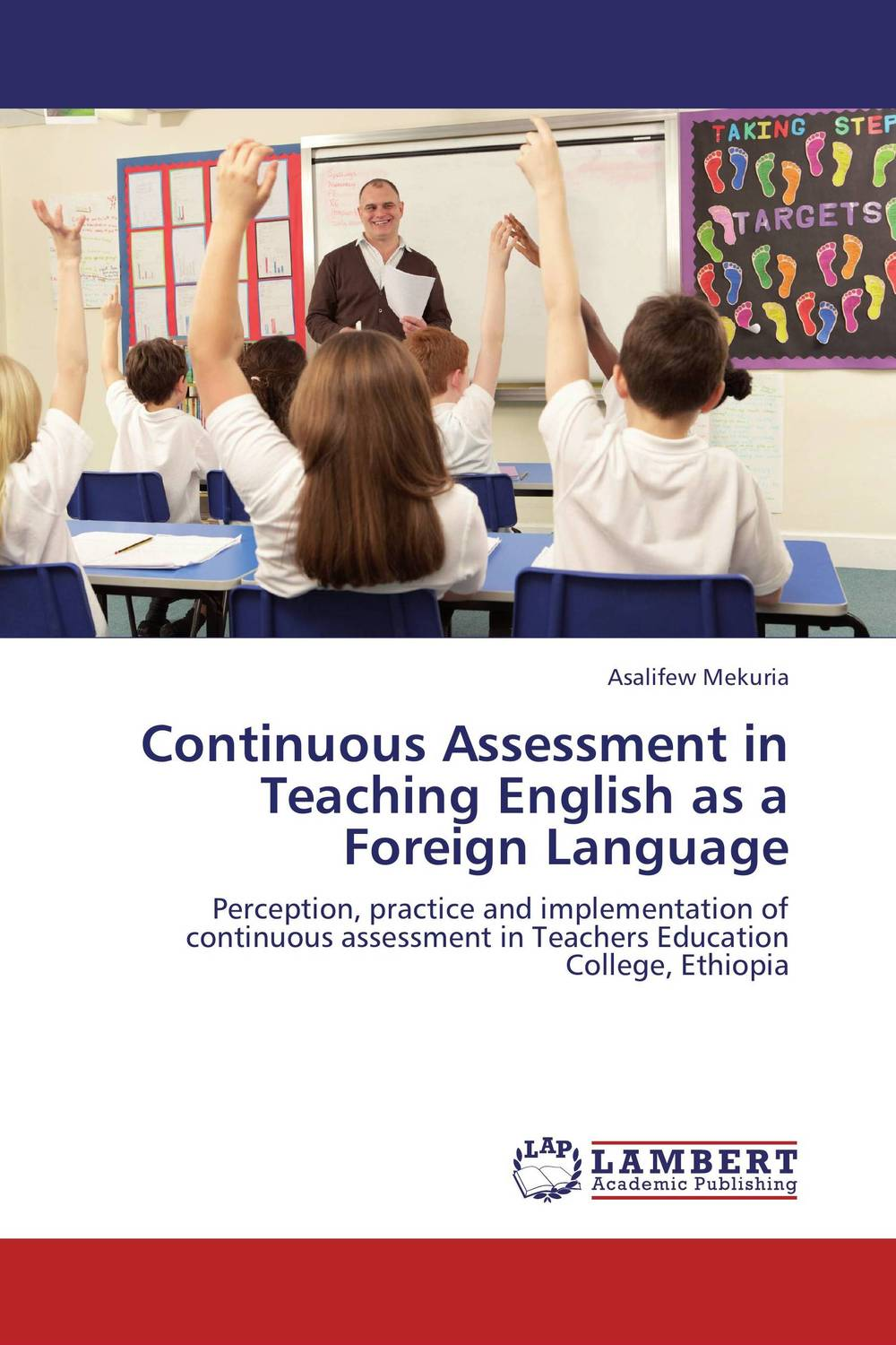 Continuous Assessment in Teaching English as a Foreign Language the role of ict in the teaching of english as a foreign language efl