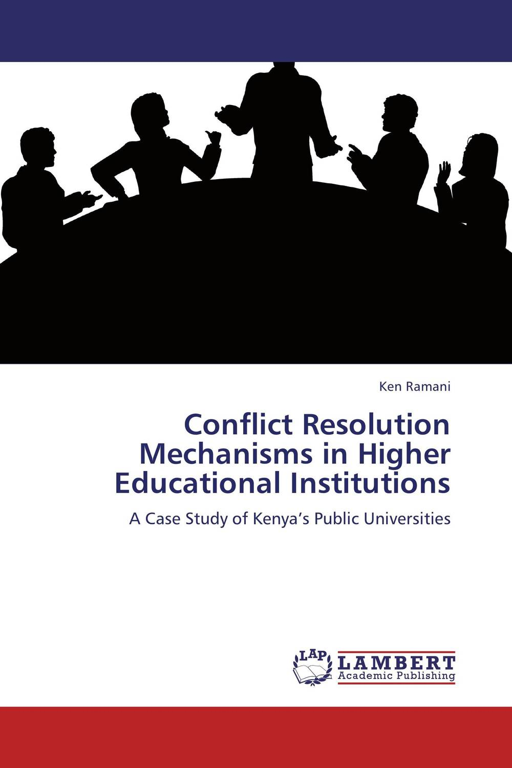 Conflict Resolution Mechanisms in Higher Educational Institutions anatomy of conflict management styles in kenyan public universities