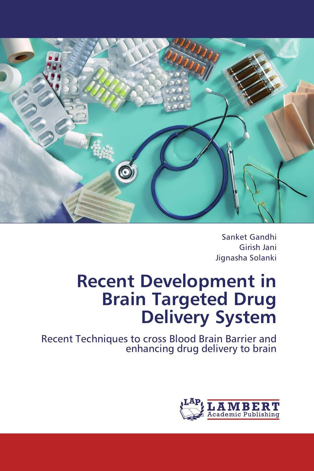 Recent Development in Brain Targeted Drug Delivery System abhishek kumar sah sunil k jain and manmohan singh jangdey a recent approaches in topical drug delivery system