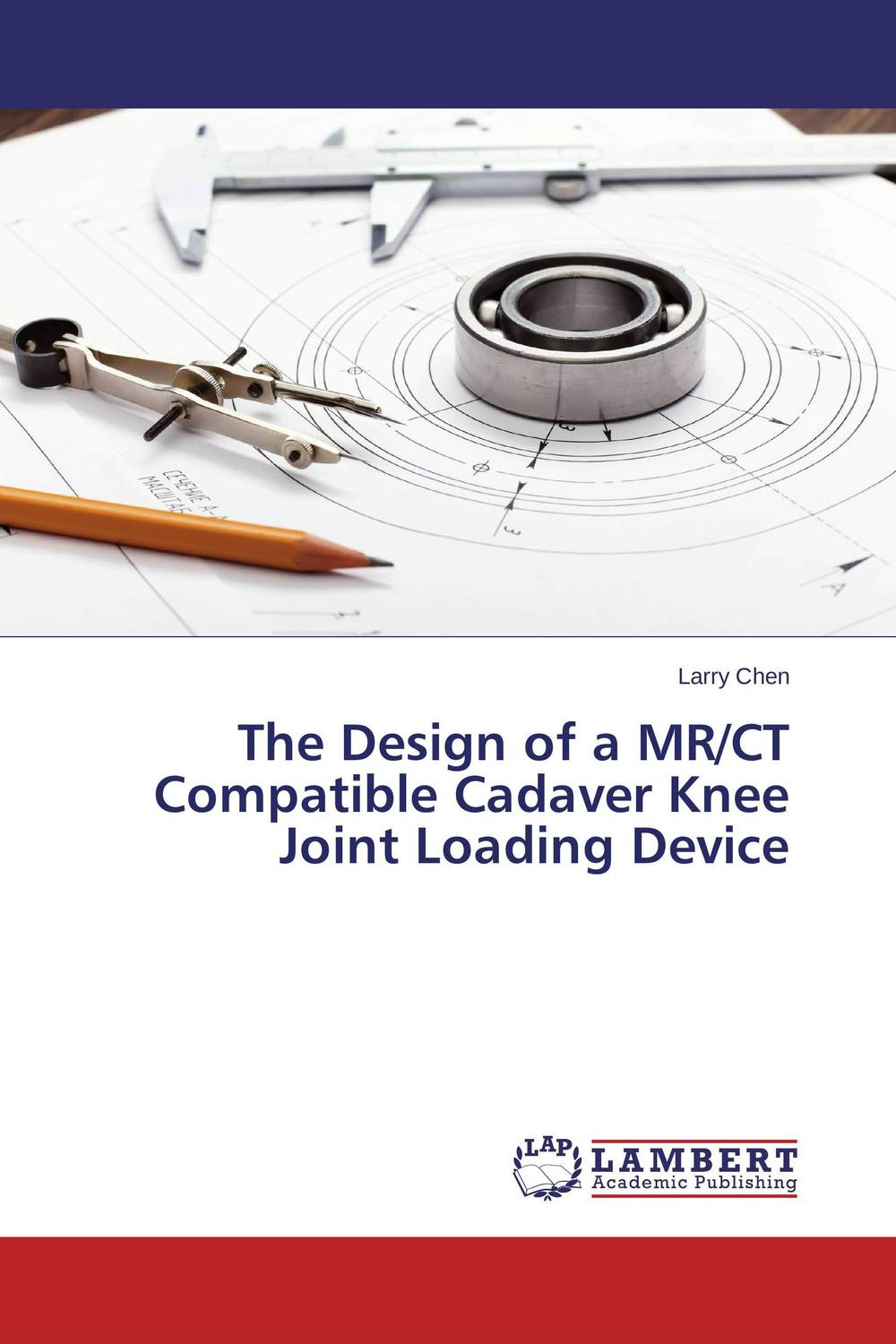 The Design of a MR/CT Compatible Cadaver Knee Joint Loading Device adjustable knee joint meniscus knee rehabilitation equipment maintenance men and women with a fixed fractures knee ligament reco