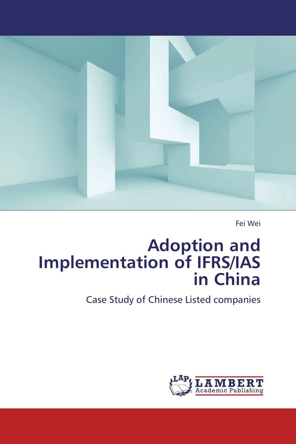 Adoption and Implementation of IFRS/IAS in China convergence of ifrs and us gaap