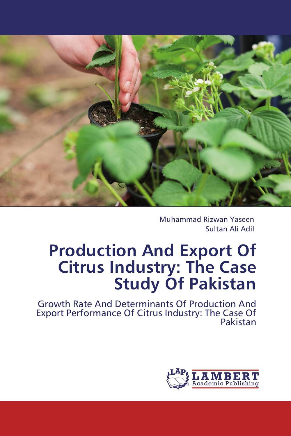 Production And Export Of Citrus Industry: The Case Study Of Pakistan production and export of citrus industry the case study of pakistan