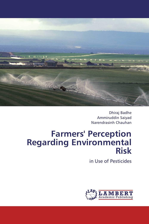 Farmers' Perception Regarding Environmental Risk ripudaman singh sandeep kaur and bhupinder singh bhalla assessing the knowledge and attitude regarding health hazards