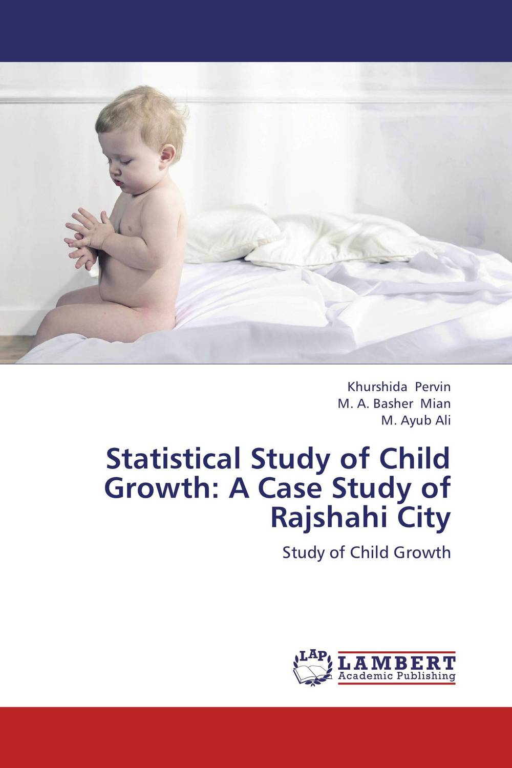 Statistical Study of Child Growth:  A Case Study of Rajshahi City a study of the religio political thought of abdurrahman wahid