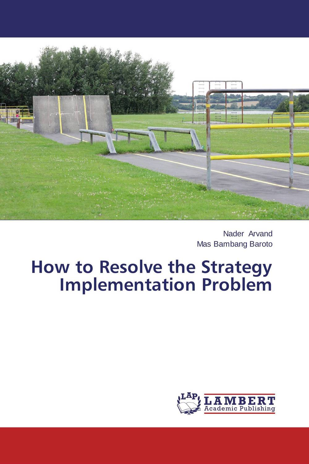 How to Resolve the Strategy Implementation Problem richard schmalensee handbook of industrial organization 1