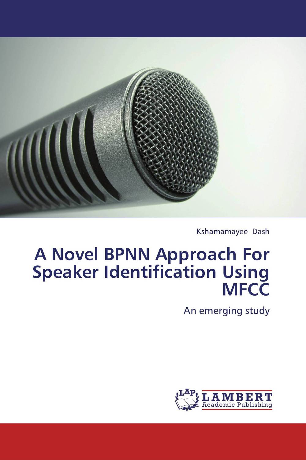 A Novel BPNN Approach For Speaker Identification Using MFCC the lonely polygamist – a novel