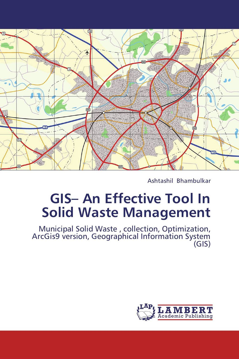 GIS– An Effective Tool In Solid Waste Management urban infrastructure for solid waste management