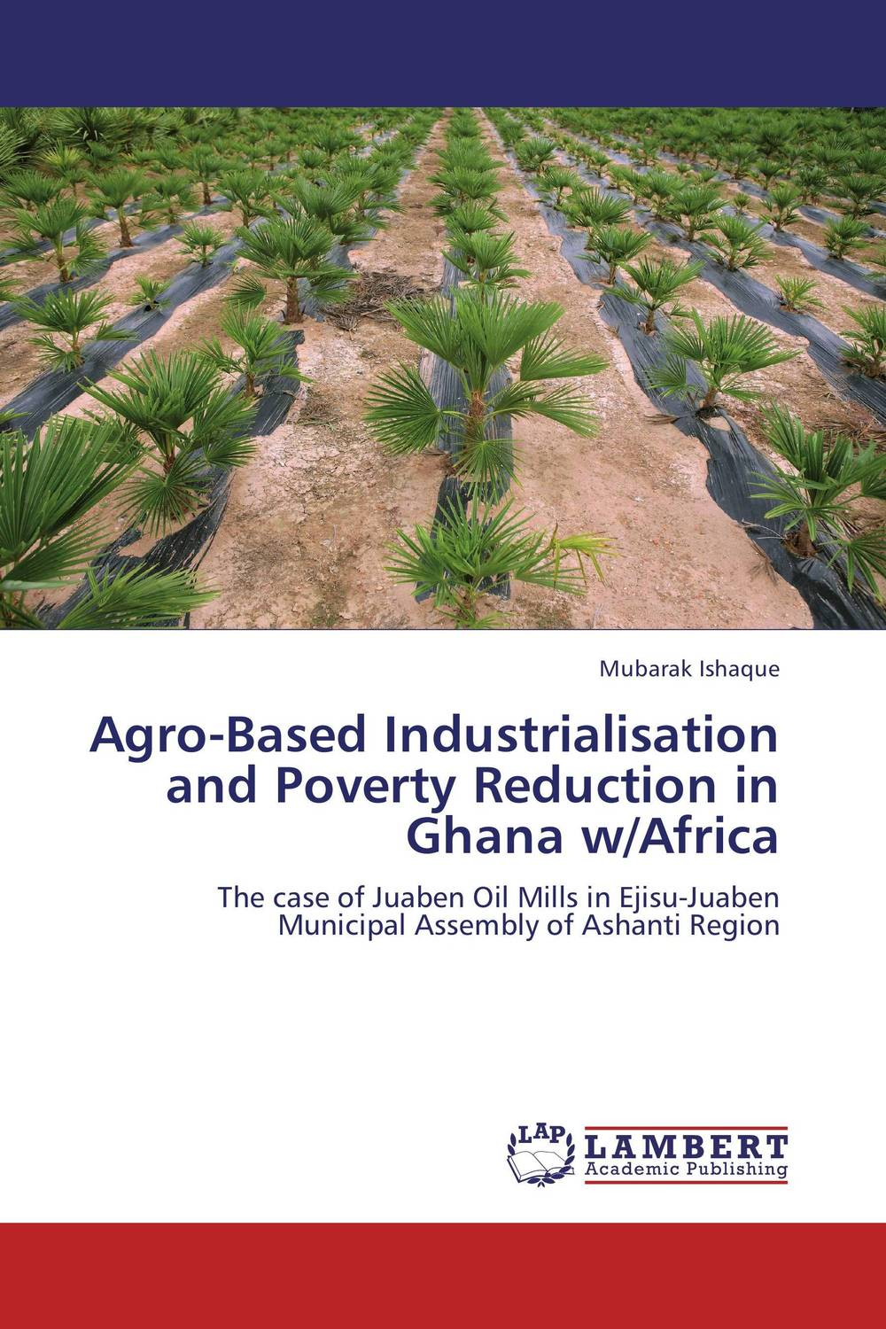 Agro-Based Industrialisation and Poverty Reduction in Ghana w/Africa viruses infecting yam in ghana togo and benin in west africa