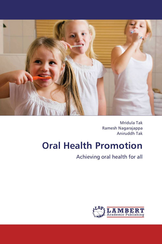 Oral Health Promotion harshal bafna ajithkrishnan c g and thanveer kalantharakath genetic epidemiology of oral diseases