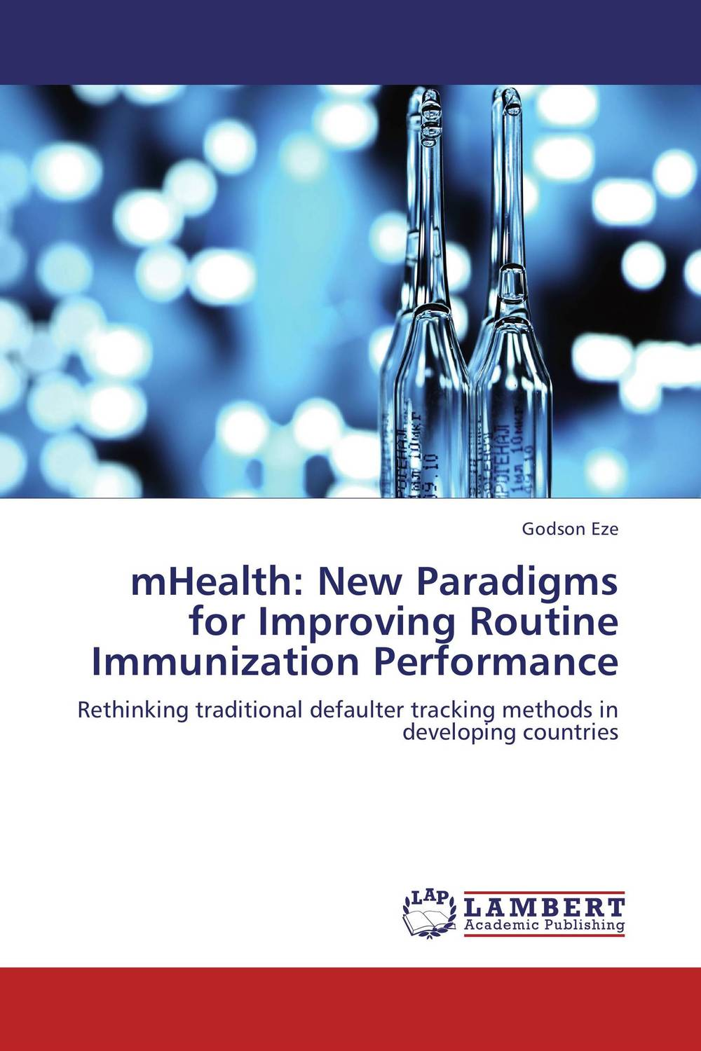 mHealth: New Paradigms for Improving Routine Immunization Performance