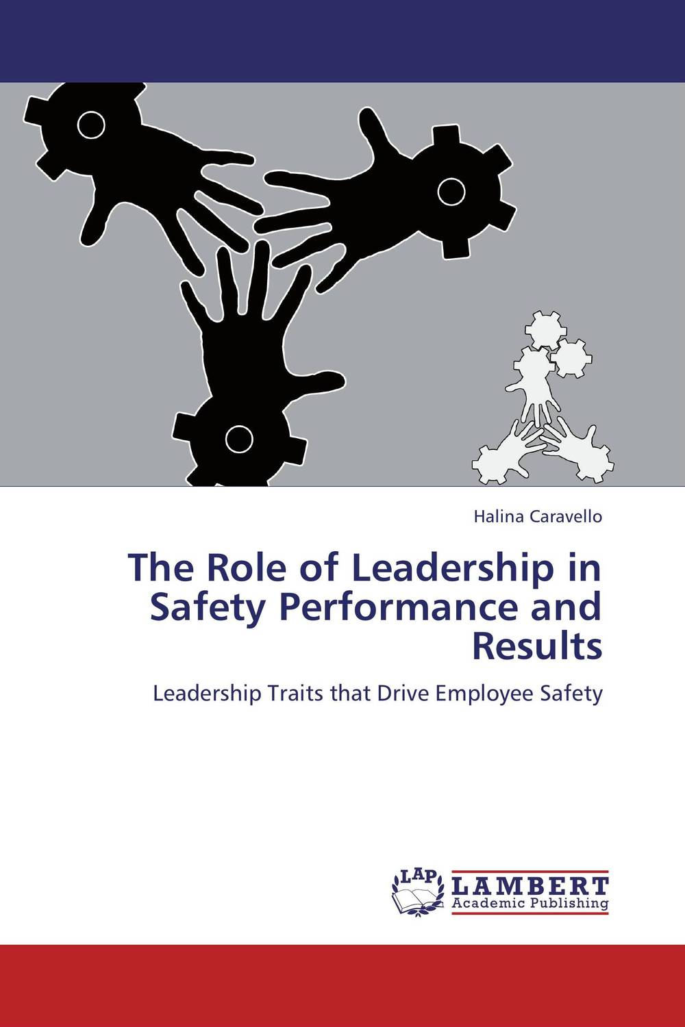 The Role of Leadership in Safety Performance and Results mastering leadership an integrated framework for breakthrough performance and extraordinary business results