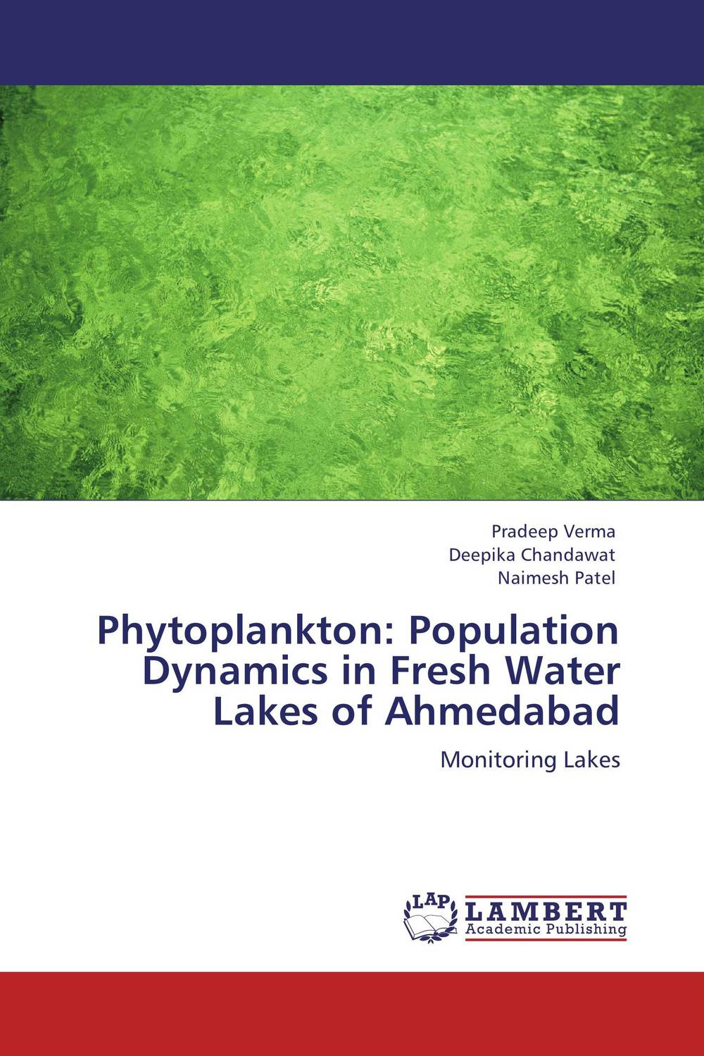 Phytoplankton: Population Dynamics in Fresh Water Lakes of Ahmedabad seeing things as they are