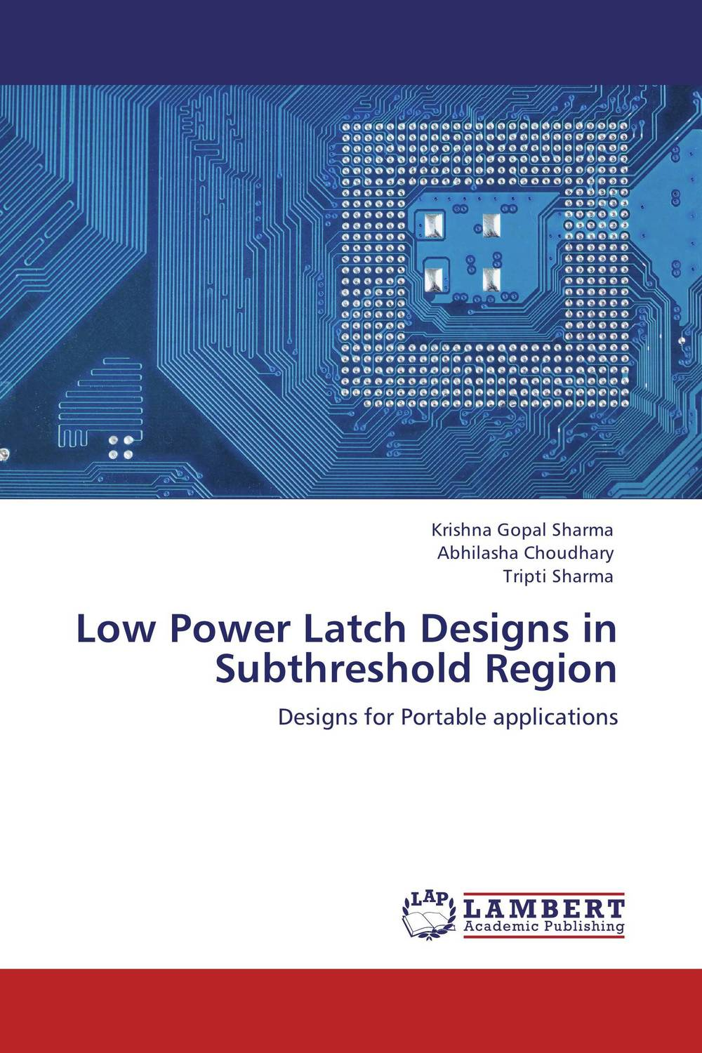Low Power Latch Designs in Subthreshold Region photovoltaic technology for socially viable product design