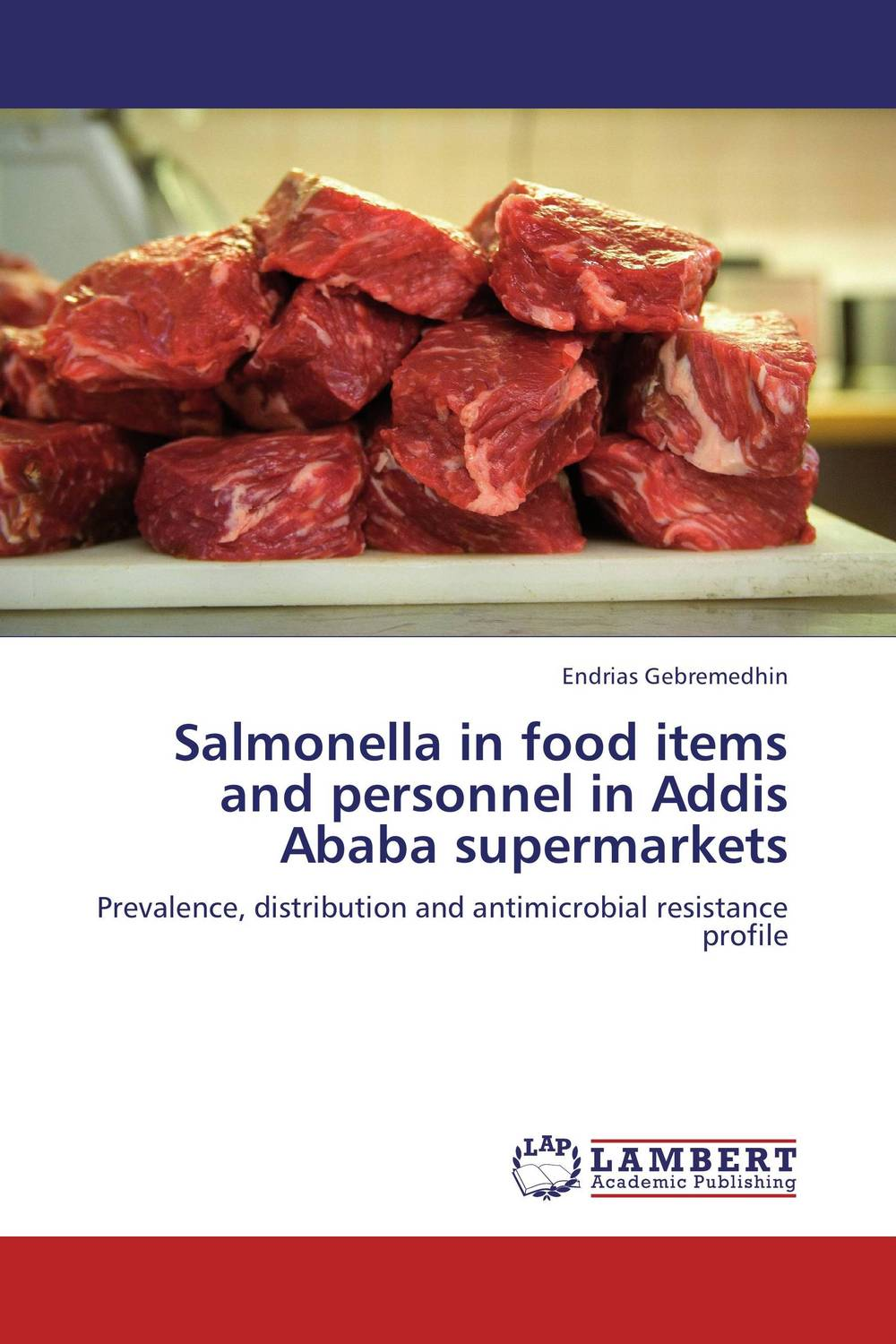 Salmonella in food items and personnel in Addis Ababa supermarkets behailu bekele eshetea antibiotic resistance in bacterial isolates from food animals