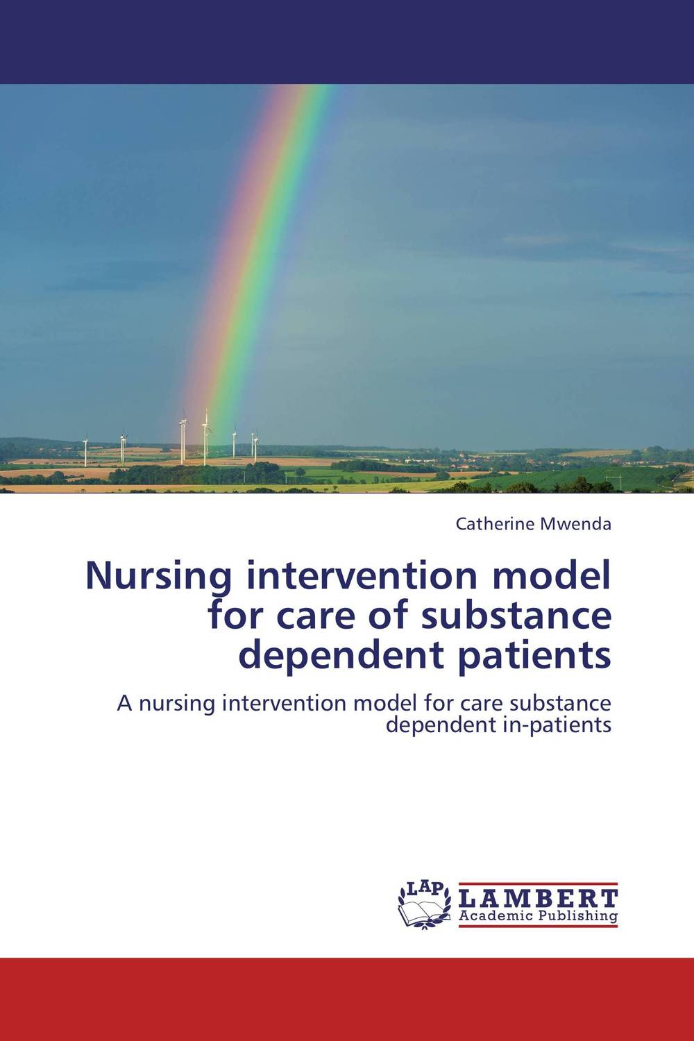 Nursing intervention model for care of substance dependent patients