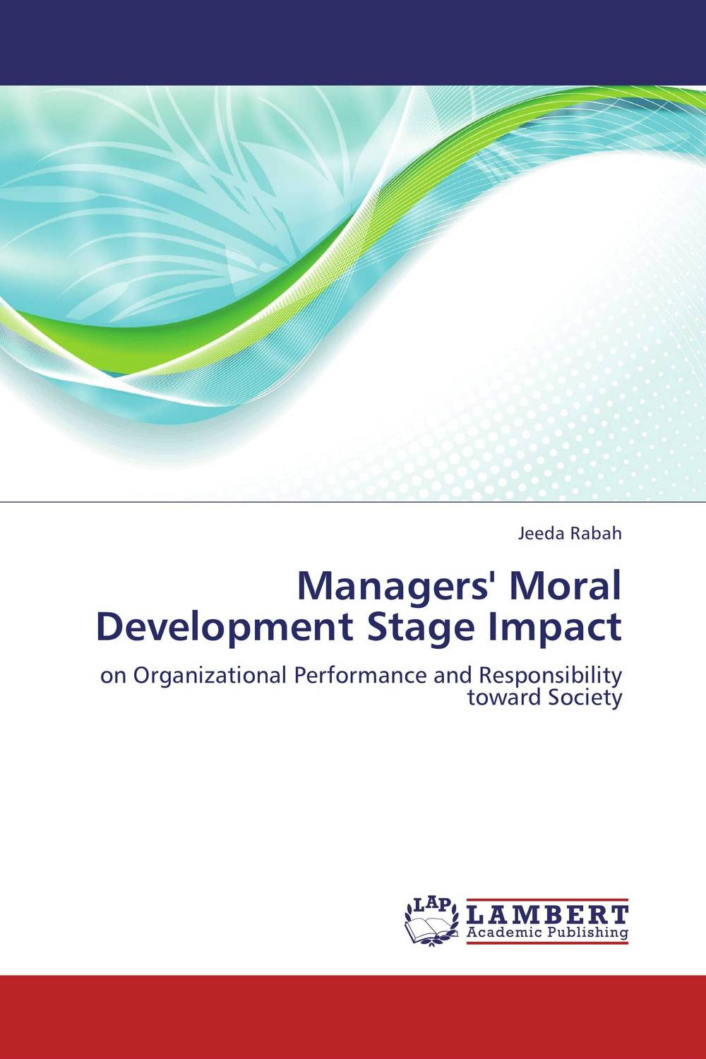 Managers' Moral Development Stage Impact addison wiggin endless money the moral hazards of socialism