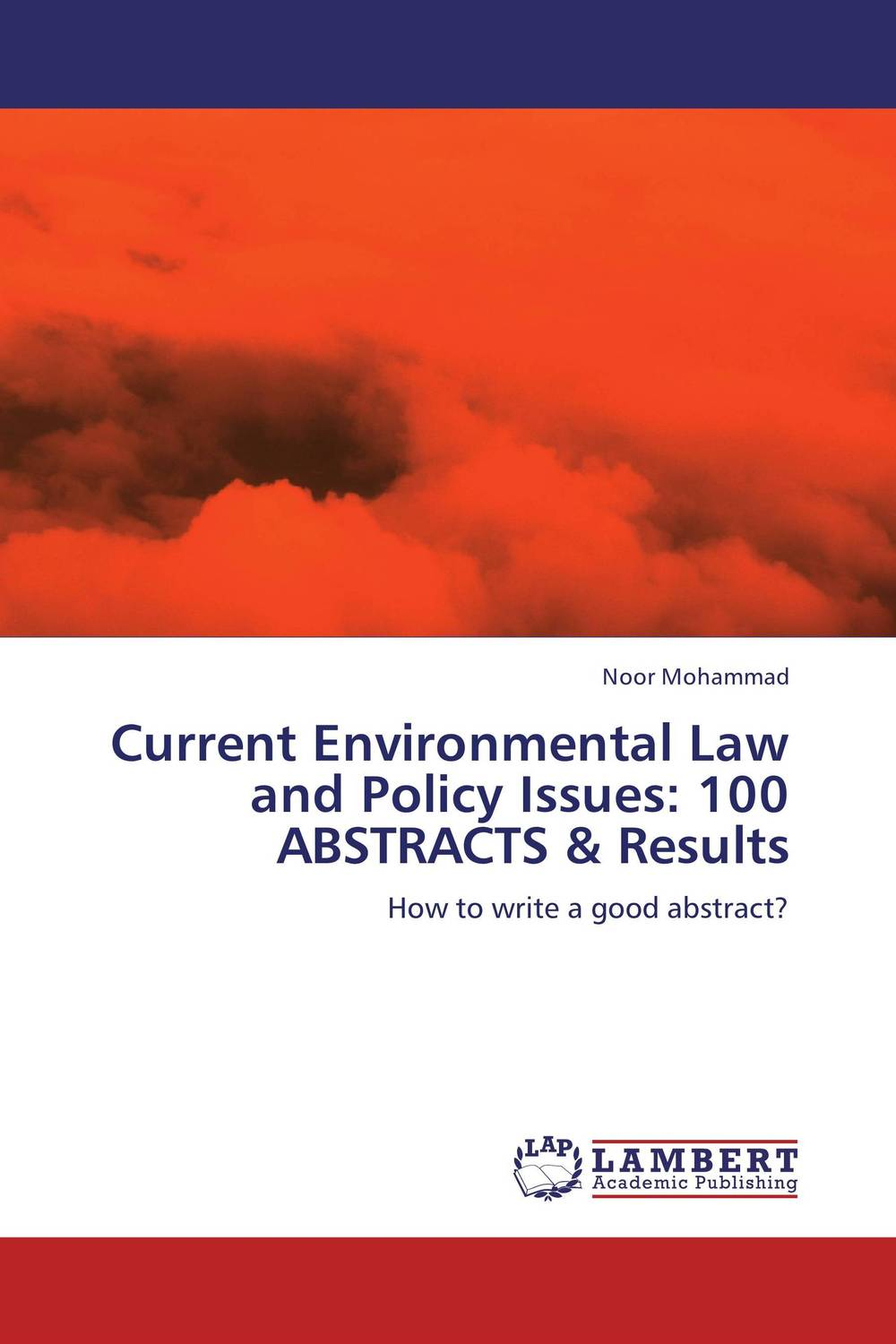 Current Environmental Law and Policy Issues: 100 ABSTRACTS & Results daniel bodansky the art and craft of international environmental law