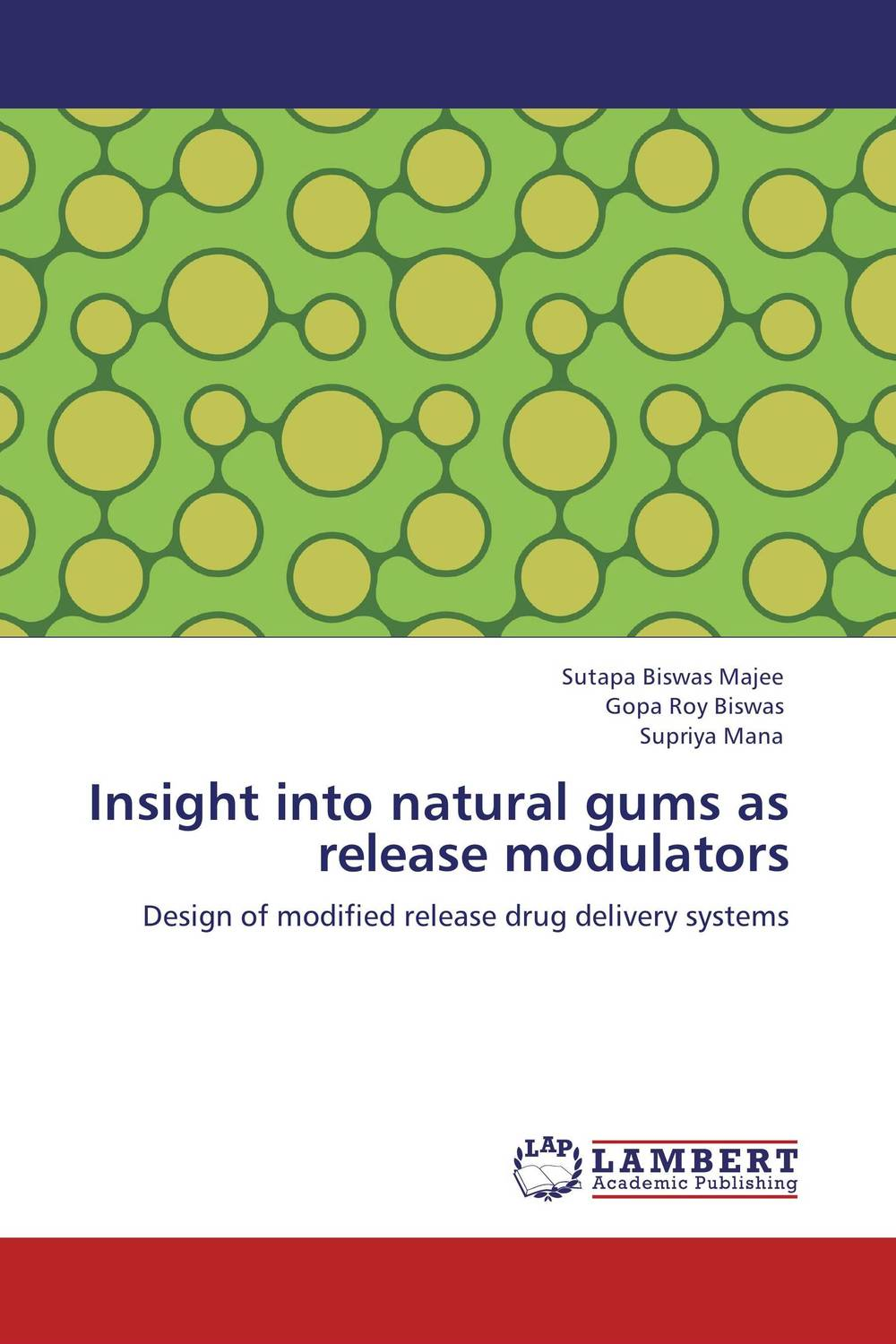 Insight into natural gums as release modulators atamjit singh pal paramjit kaur khinda and amarjit singh gill local drug delivery from concept to clinical applications