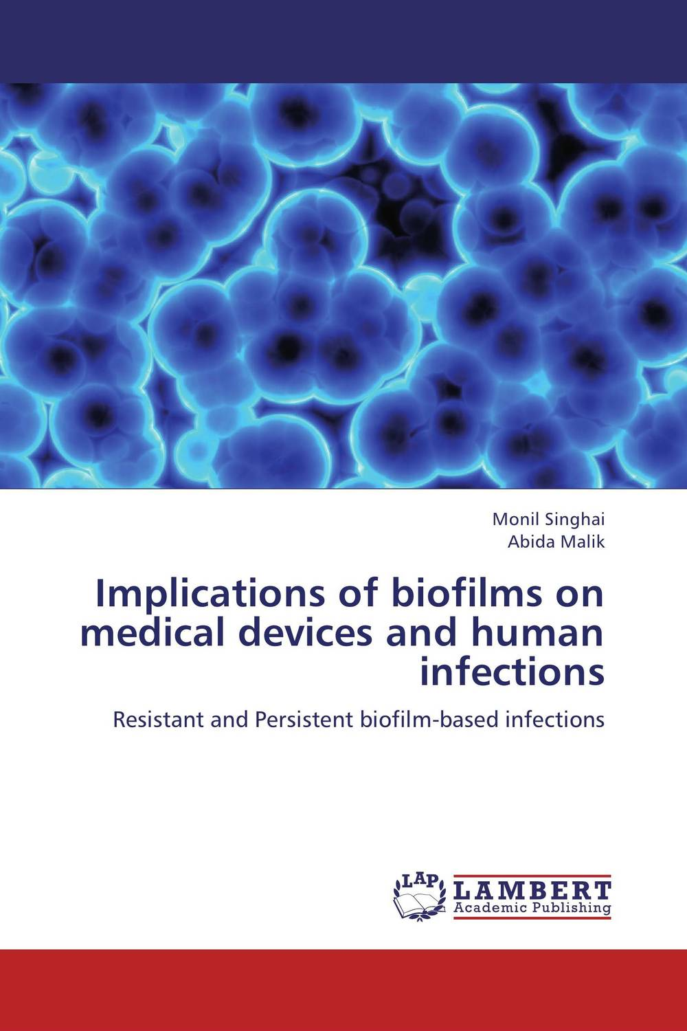 Implications of biofilms on medical devices and human infections preventive strategies for medical device related nosocomial infections