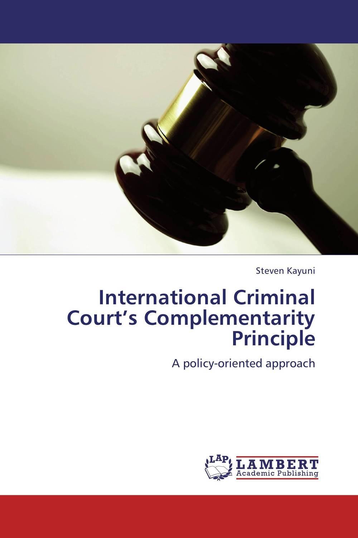 International Criminal Court's Complementarity Principle