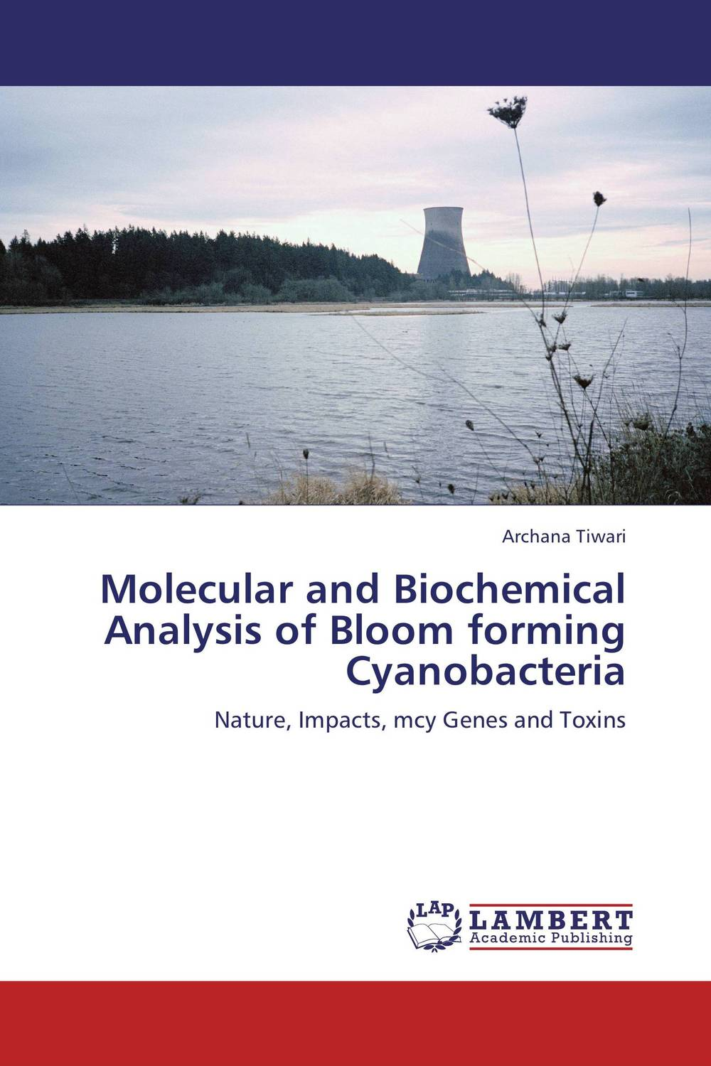 Molecular and Biochemical Analysis of Bloom forming Cyanobacteria purnima sareen sundeep kumar and rakesh singh molecular and pathological characterization of slow rusting in wheat