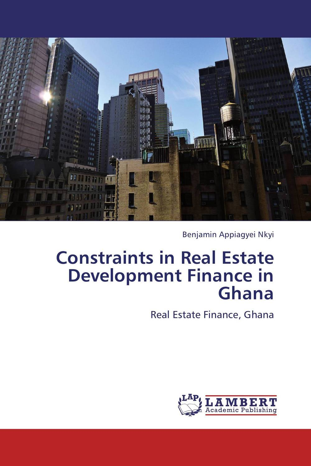 Constraints in Real Estate Development Finance in Ghana gary grabel wealth opportunities in commercial real estate management financing and marketing of investment properties