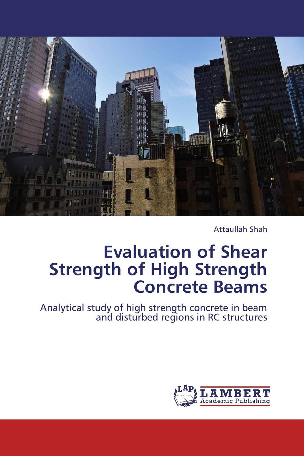 Evaluation of Shear Strength of High Strength Concrete Beams optimal capacity design and performance evaluation