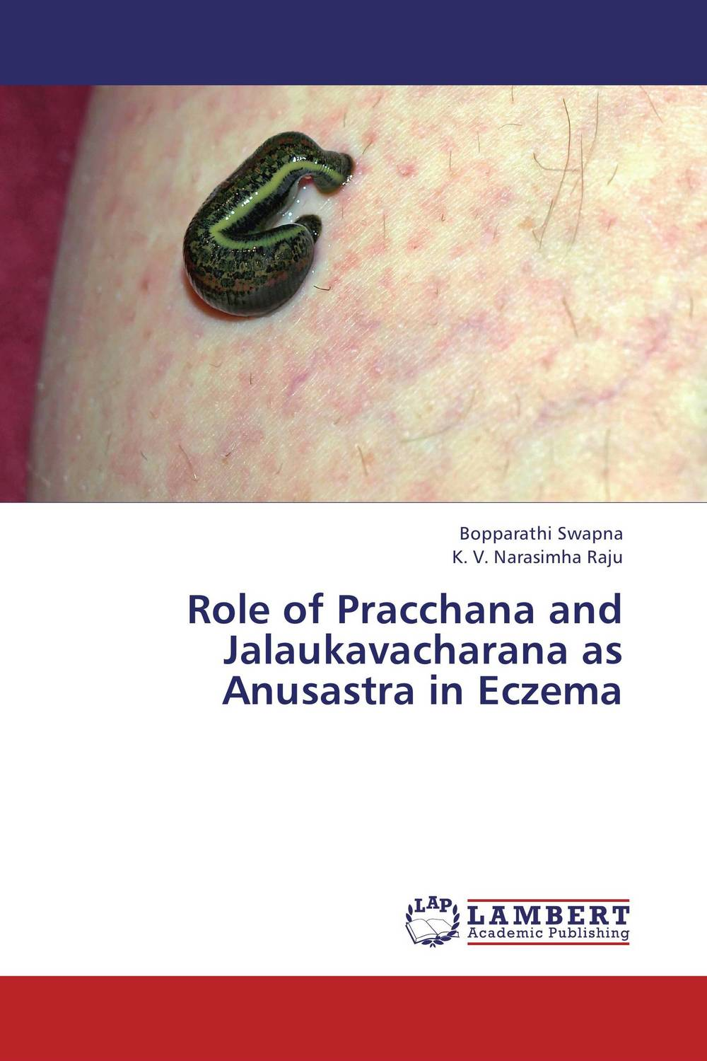 Role of Pracchana and Jalaukavacharana as Anusastra in Eczema the role of evaluation as a mechanism for advancing principal practice
