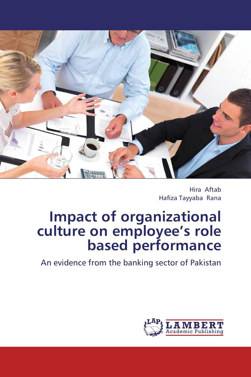 Impact of organizational culture on employee's role based performance the impact of organizational politics on employees