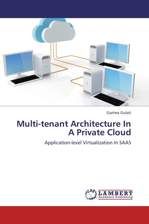 Multi-tenant Architecture In A Private Cloud driven to distraction