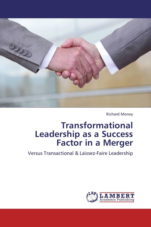 Transformational Leadership as a Success Factor in a Merger zig ziglar s leadership success series [with dvd]